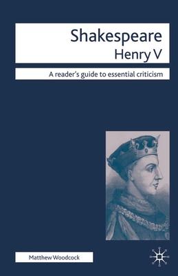 Shakespeare: Henry V - Woodcock, Matthew