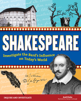 Shakespeare: Investigate the Bard's Influence on Today's World - Diehn, Andi