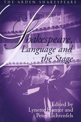 Shakespeare, Language and the Stage: The Fifth Wall: Approaches to Shakespeare from Criticism, Performance and Theatre Studies - Hunter, Lynette (Editor), and Lichtenfels, Peter (Editor)