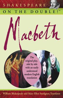 Shakespeare on the Double! Macbeth - Shakespeare, William, and Snodgrass, Mary Ellen, M.A. (Translated by)