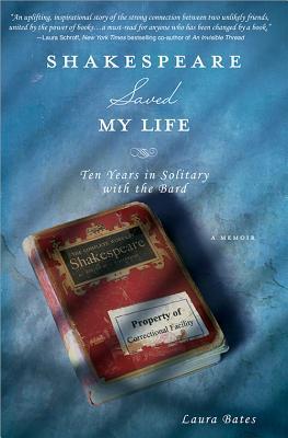 Shakespeare Saved My Life - Bates, Laura