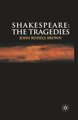 Shakespeare: The Tragedies - Brown, John Russell