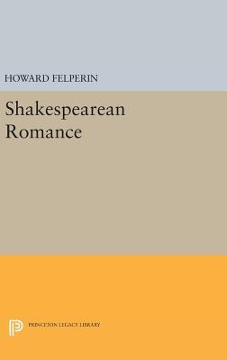 Shakespearean Romance - Felperin, Howard