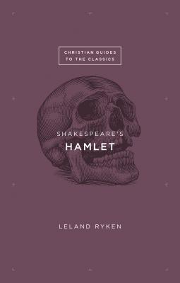 Shakespeare's Hamlet - Ryken, Leland, Dr.