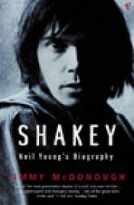 Shakey: Neil Young's Biography - McDonough, Jimmy