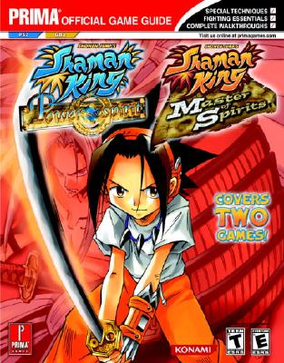 Shaman King: Master of Spirits (Gba) and Power of the Spirits (Ps2): Prima Official Game Guide - Prima Publishing, and Mylonas, Eric