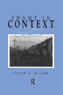 Shame in Context - Miller, Susan