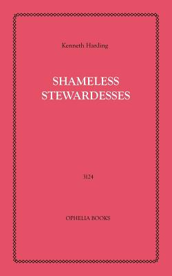 Shameless Stewardesses: Horny Girls Ready to Serve - Harding, Kenneth