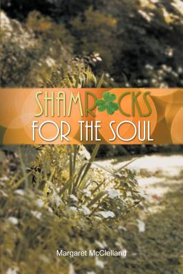 Shamrocks for the Soul - McClelland, Margaret