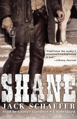 Shane - Schaefer, Jack, and Gardner, Grover, Professor (Read by)
