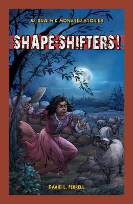 Shape-Shifters! - Ferrell, David L