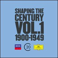 Shaping the Century, Vol. 1: 1900-1950 -
