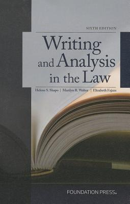 Shapo, Walter and Fajans' Writing and Analysis in the Law, 6th - Shapo, Helene S, and Walter, Marilyn, and Fajans, Elizabeth