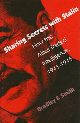 Sharing Secrets with Stalin - Smith, Bradley F