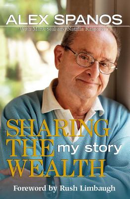 Sharing the Wealth: My Story - Spanos, Alex, and Seal, Mark, and Kasparian, Natalia