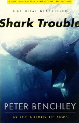 Shark Trouble - Benchley, Peter