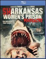 Sharkansas Women's Prison Massacre [Blu-ray] - Jim Wynorski