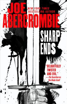 Sharp Ends: Stories from the World of the First Law - Abercrombie, Joe