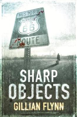 Sharp Objects - Flynn, Gillian