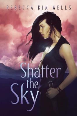 Shatter the Sky - Wells, Rebecca Kim