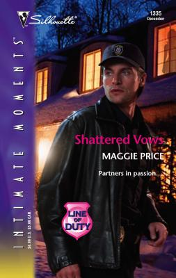 Shattered Vows: Line of Duty - Price, Maggie