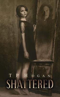 Shattered - Hogan, Tp