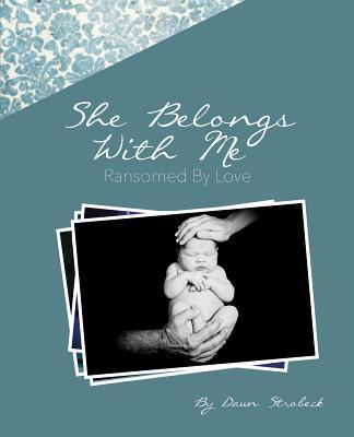 She Belongs with Me - Strobeck, Dawn