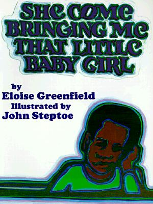 She Come Bringing Me That Little Baby Girl - Greenfield, Eloise