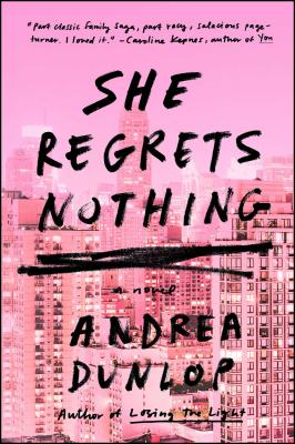 She Regrets Nothing - Dunlop, Andrea