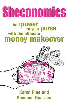 Sheconomics: Add Power to Your Purse with the Ultimate Money Makeover - Pine, Karen J., and Gnessen, Simonne