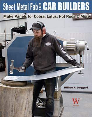 Sheet Metal FAB for Car Builders - Longyard, William H.
