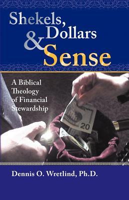 Shekels, Dollars, & Sense - Wretlind, Dennis O