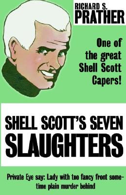 Shell Scott's Seven Slaughters - Prather, Richard S