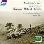 Shepherd's Hey: Wind Music of Grainger, Milhaud & Poulenc