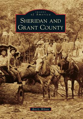 Sheridan and Grant County - Wilson, Roy L
