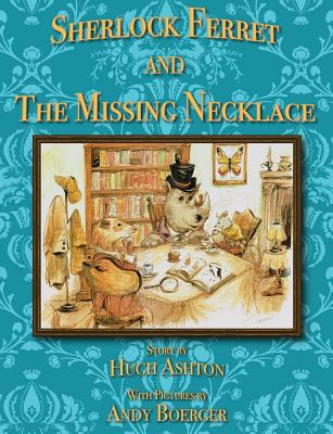 Sherlock Ferret and the Missing Necklace - Ashton, Hugh