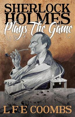 Sherlock Holmes Plays the Game - Coombs, Leslie F.