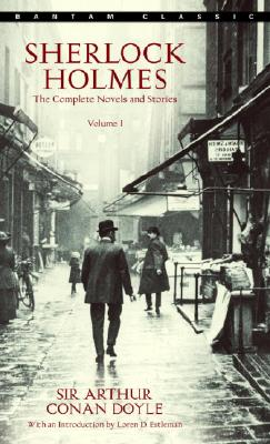 Sherlock Holmes: The Complete Novels and Stories Volume I - Sir Doyle, Arthur Conan