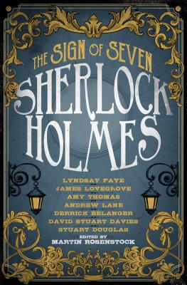 Sherlock Holmes: The Sign of Seven - Rosenstock, Martin (Editor), and Douglas, Stuart, and Lovegrove, James