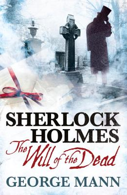 Sherlock Holmes - The Will of the Dead - Mann, George
