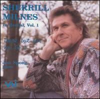 Sherrill Milnes In Recital, Vol. 1 - Jon Spong (piano); Sherrill Milnes (baritone)