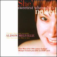 She's Sweetest When She's Naked - Alison Melville (baroque flute); Alison Melville (recorder); Ben Grossman (drums); Ben Grossman (bodhran);...