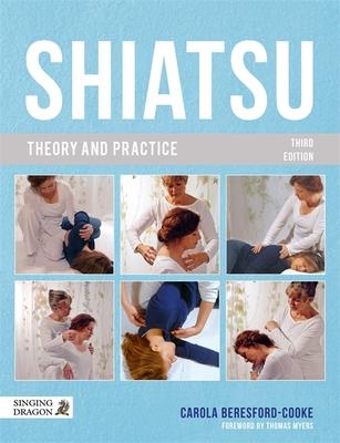 Shiatsu Theory and Practice - Beresford-Cooke, Carola