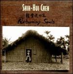 Shih-Hui Chen: Returning Souls