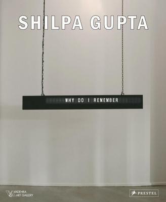 Shilpa Gupta - Adajania, Nancy (Editor)