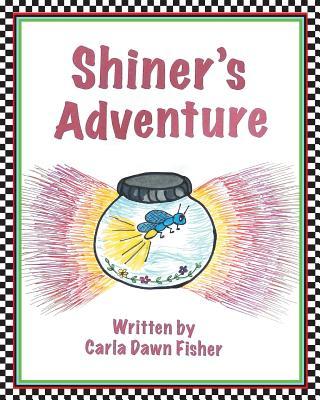 Shiner's Adventure - Fisher, Carla Dawn