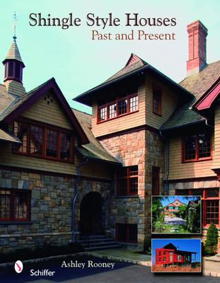 Shingle Style Homes: Past & Present - Rooney, E Ashley