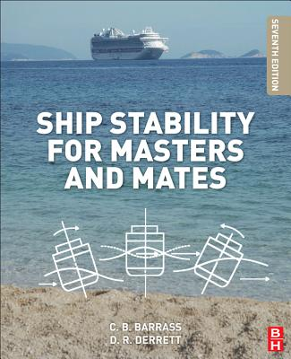 Ship Stability for Masters and Mates - Barrass, Bryan, and Derrett, D. R.