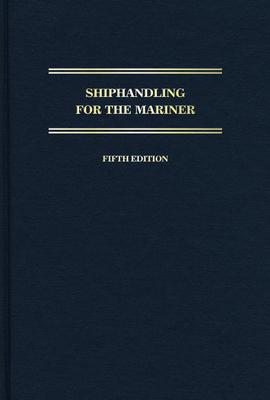 Shiphandling for the Mariner - Macelrevey, Daniel H, and MacElrevey, Daniel E