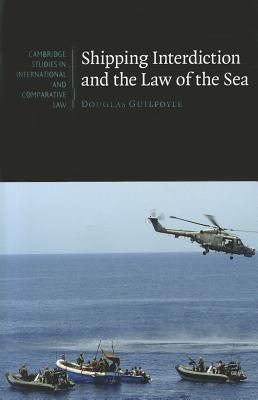 Shipping Interdiction and the Law of the Sea - Guilfoyle, Douglas
